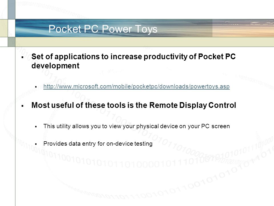 Pocket PC Power Toys Set of applications to increase productivity of Pocket PC development.