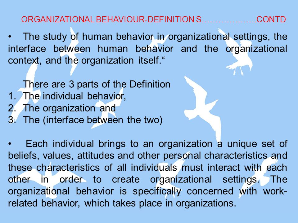There are 3 parts of the Definition The individual behavior,