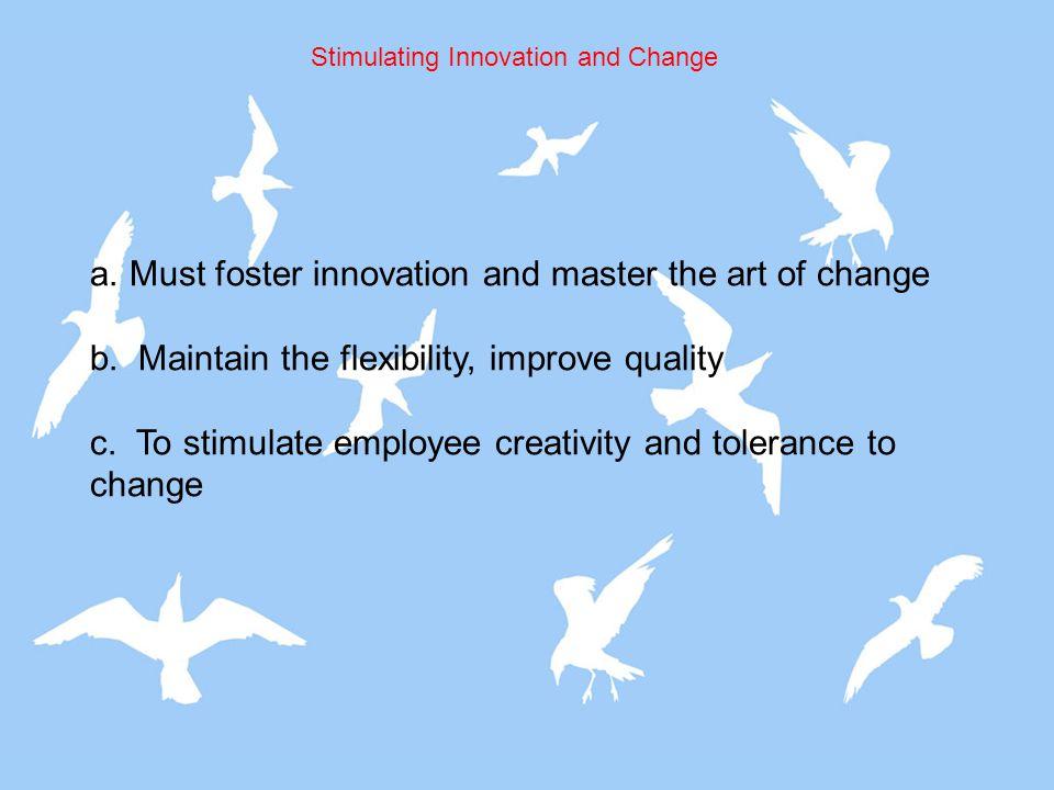 Stimulating Innovation and Change