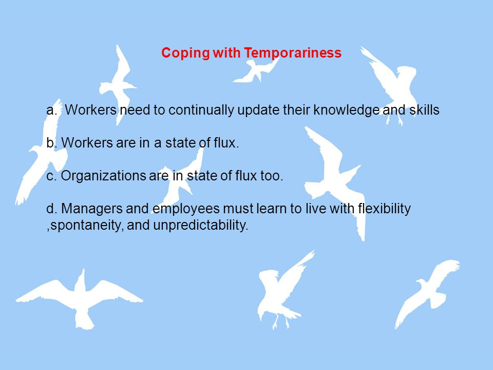 Coping with Temporariness
