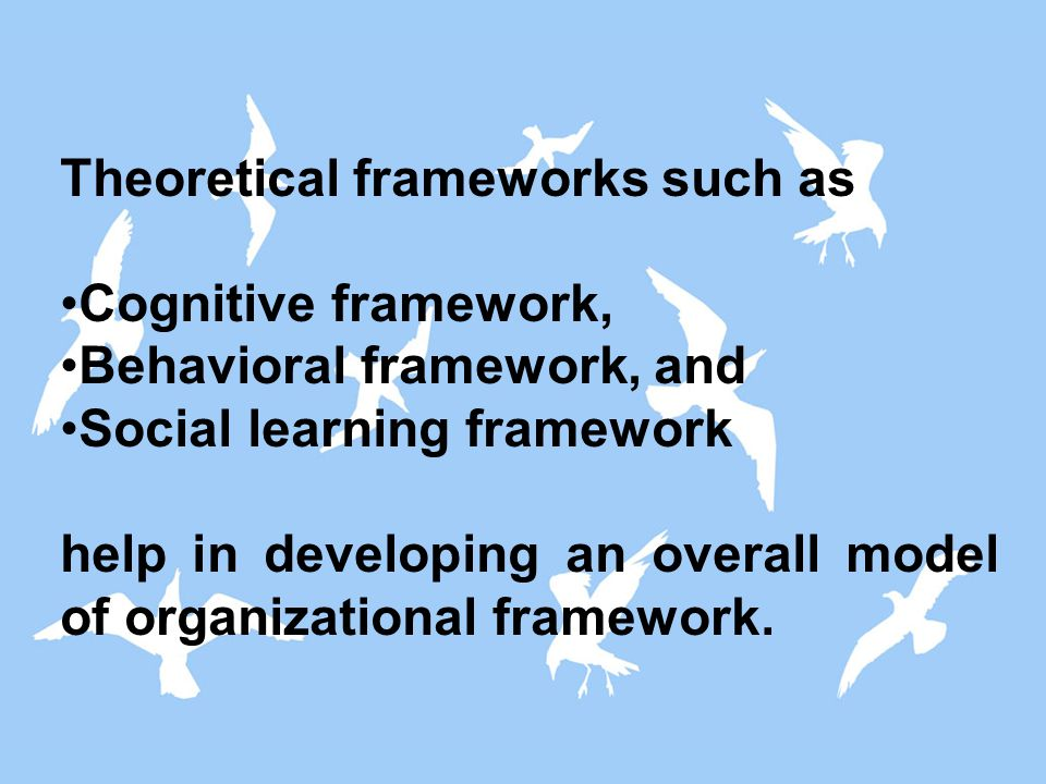 Theoretical frameworks such as