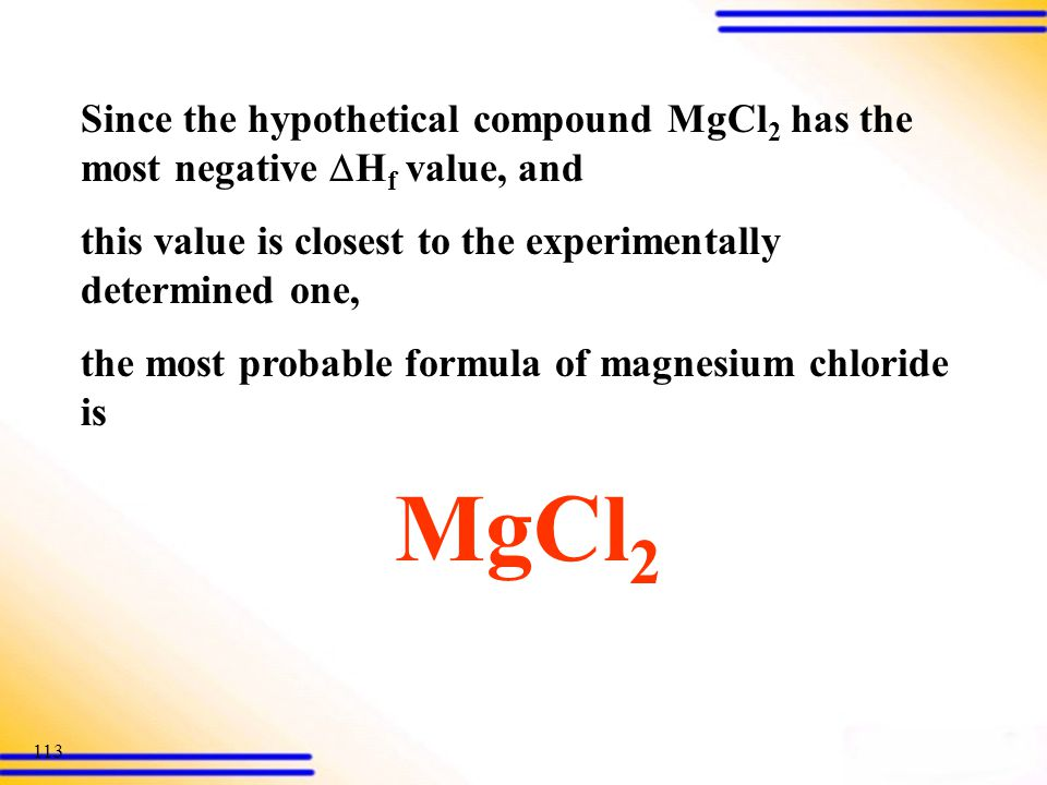 Since the hypothetical compound MgCl2 has the most negative Hf value, and