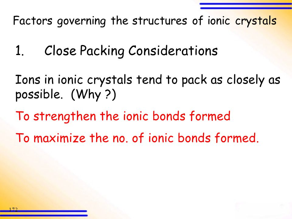 1. Close Packing Considerations