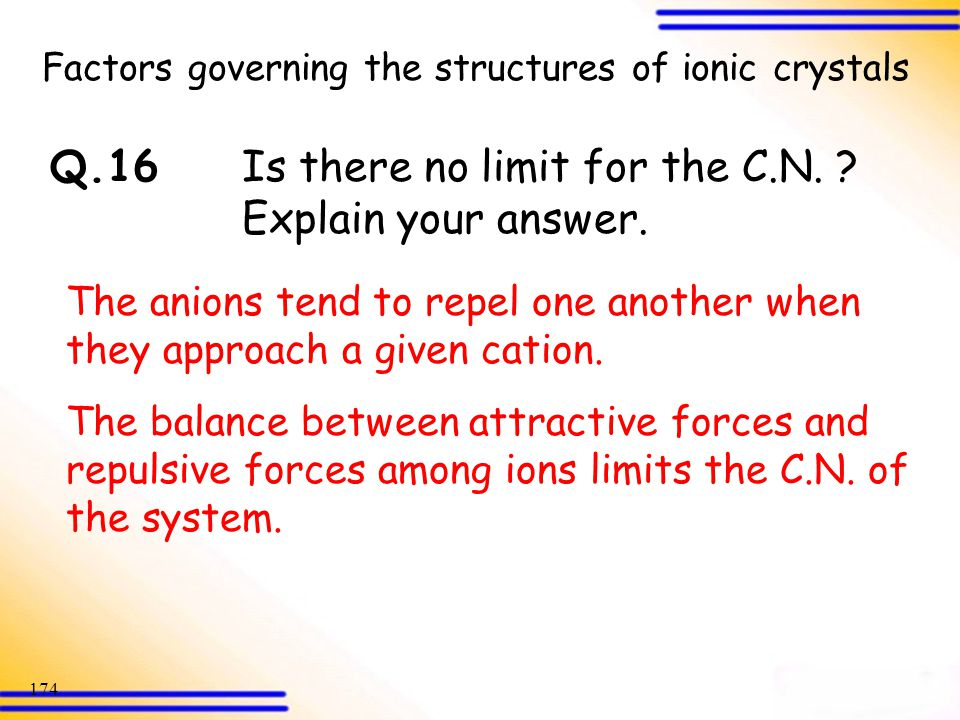 Q.16 Is there no limit for the C.N. Explain your answer.