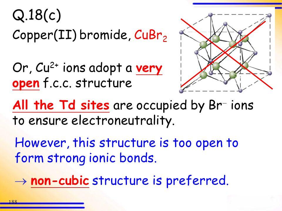 Q.18(c) Copper(II) bromide, CuBr2