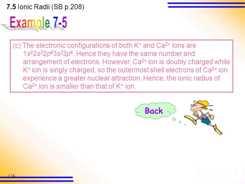 Example 7-5 Back 7.5 Ionic Radii (SB p.208)