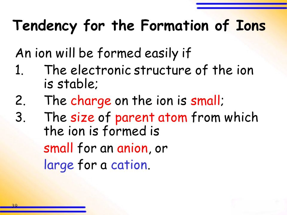 Tendency for the Formation of Ions