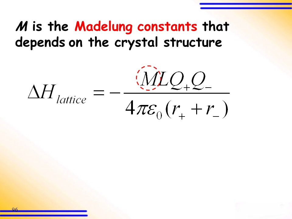 M is the Madelung constants that depends on the crystal structure