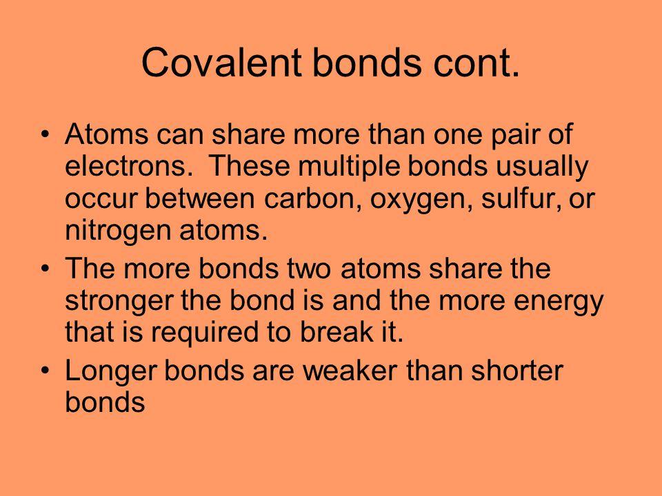 Covalent bonds cont.