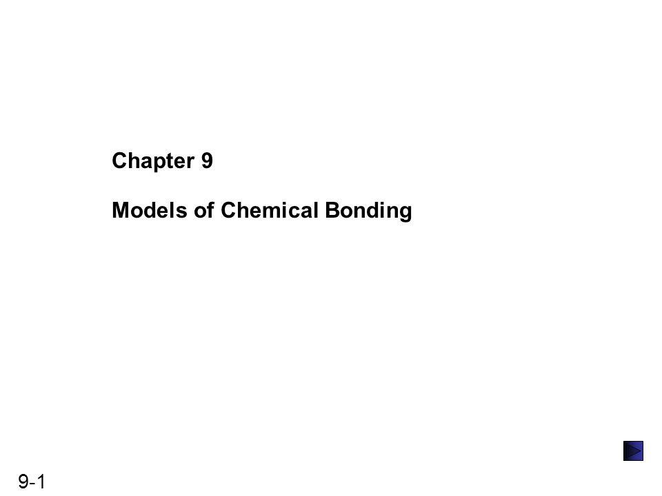 Chapter 9 Models of Chemical Bonding