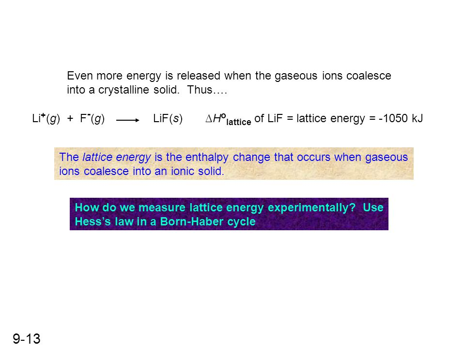 Even more energy is released when the gaseous ions coalesce