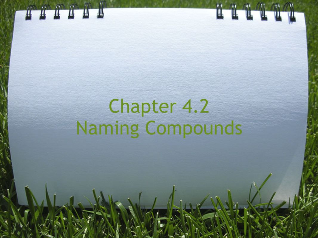 Chapter 4.2 Naming Compounds