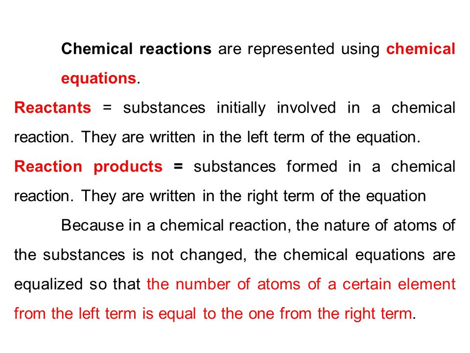 Chemical reactions are represented using chemical equations.