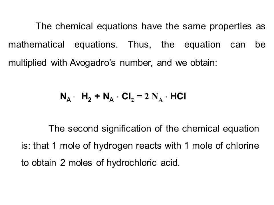The chemical equations have the same properties as mathematical equations. Thus, the equation can be multiplied with Avogadro's number, and we obtain: