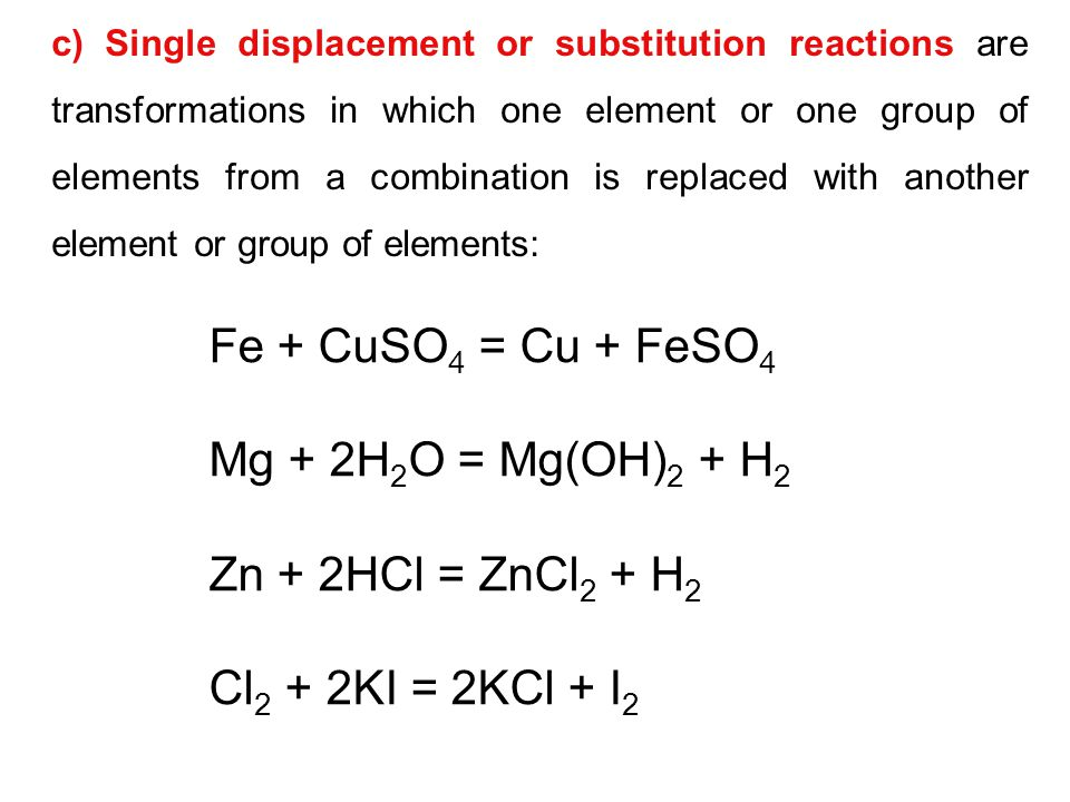 Fe + CuSO4 = Cu + FeSO4 Mg + 2H2O = Mg(OH)2 + H2