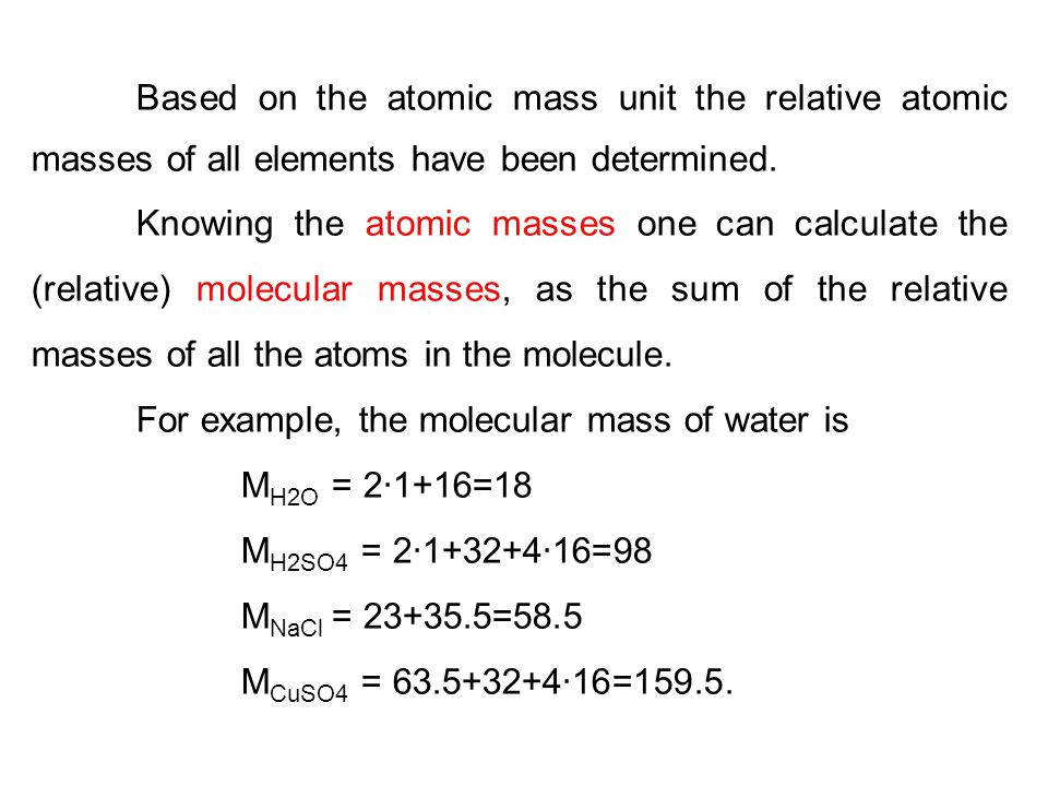 Based on the atomic mass unit the relative atomic masses of all elements have been determined.