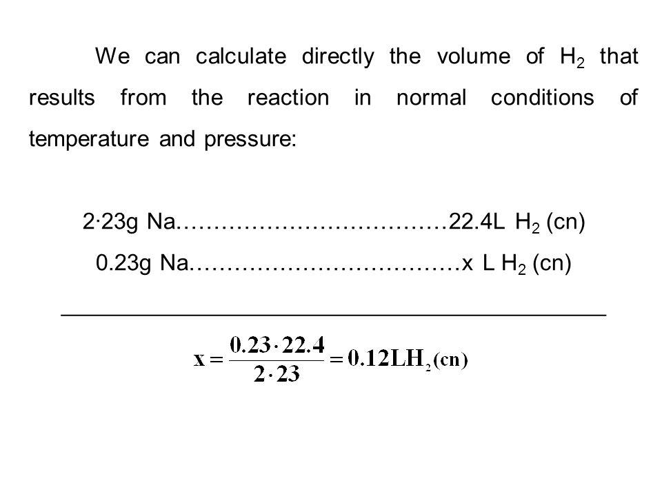 2·23g Na………………………………22.4L H2 (cn) 0.23g Na………………………………x L H2 (cn)