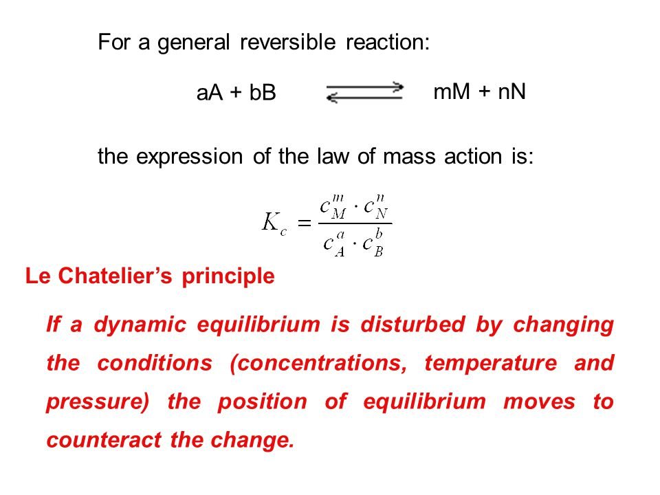 For a general reversible reaction:
