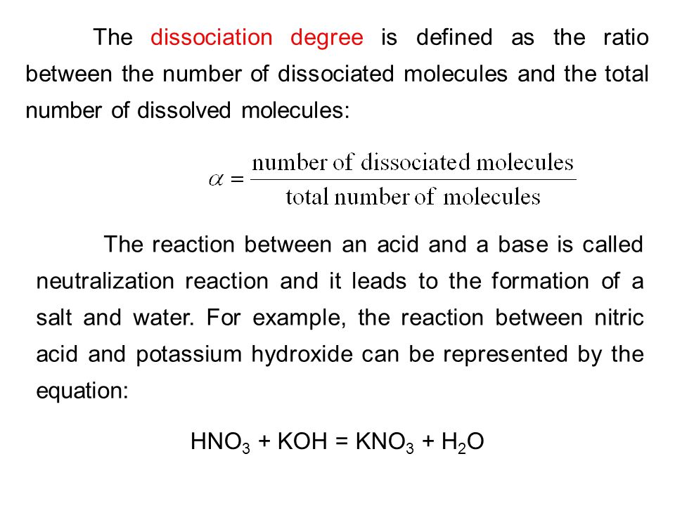 The dissociation degree is defined as the ratio between the number of dissociated molecules and the total number of dissolved molecules: