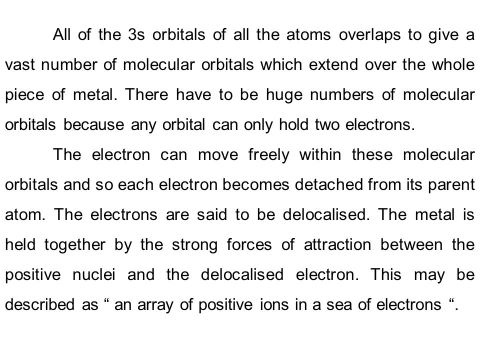 All of the 3s orbitals of all the atoms overlaps to give a vast number of molecular orbitals which extend over the whole piece of metal. There have to be huge numbers of molecular orbitals because any orbital can only hold two electrons.