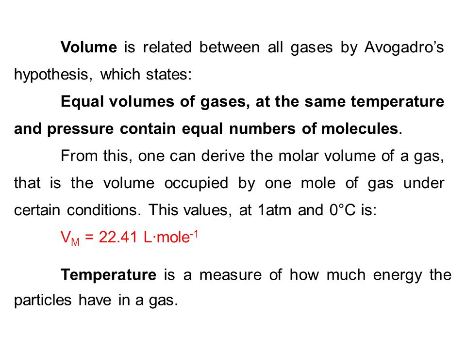 Volume is related between all gases by Avogadro's hypothesis, which states: