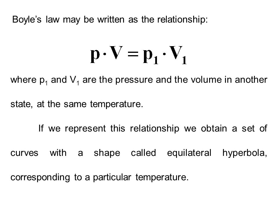 Boyle's law may be written as the relationship: