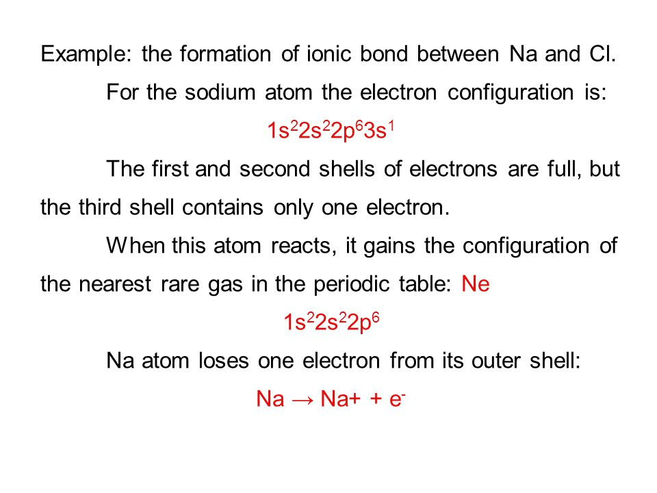 Example: the formation of ionic bond between Na and Cl.