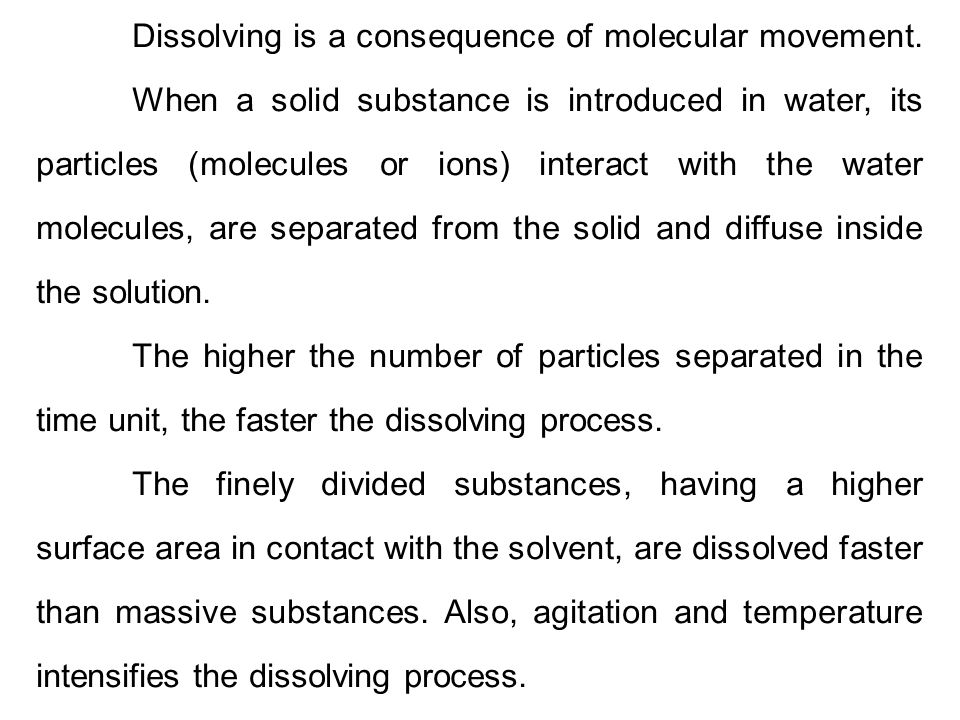 Dissolving is a consequence of molecular movement