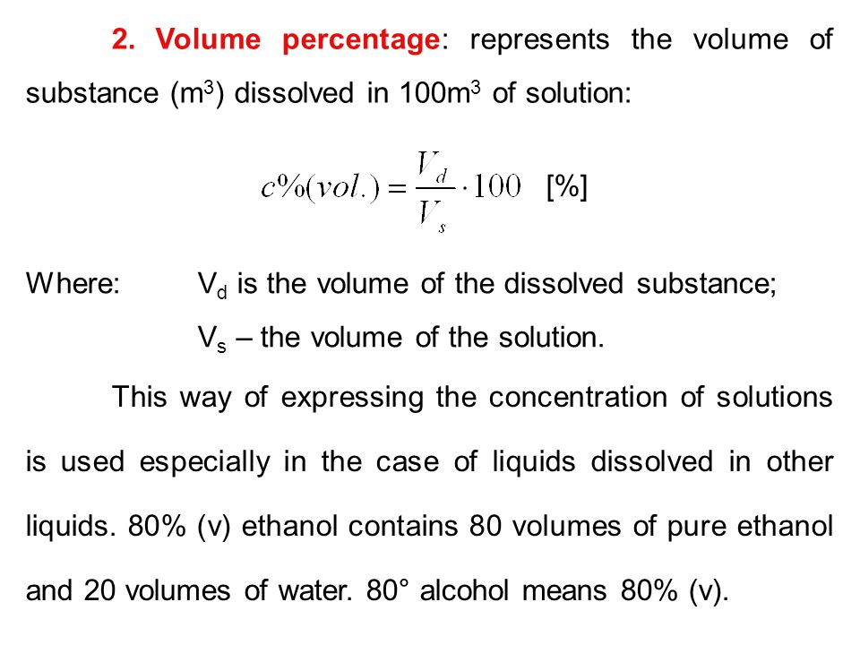 2. Volume percentage: represents the volume of substance (m3) dissolved in 100m3 of solution: