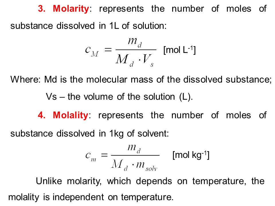 3. Molarity: represents the number of moles of substance dissolved in 1L of solution: