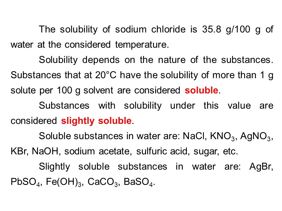 The solubility of sodium chloride is 35