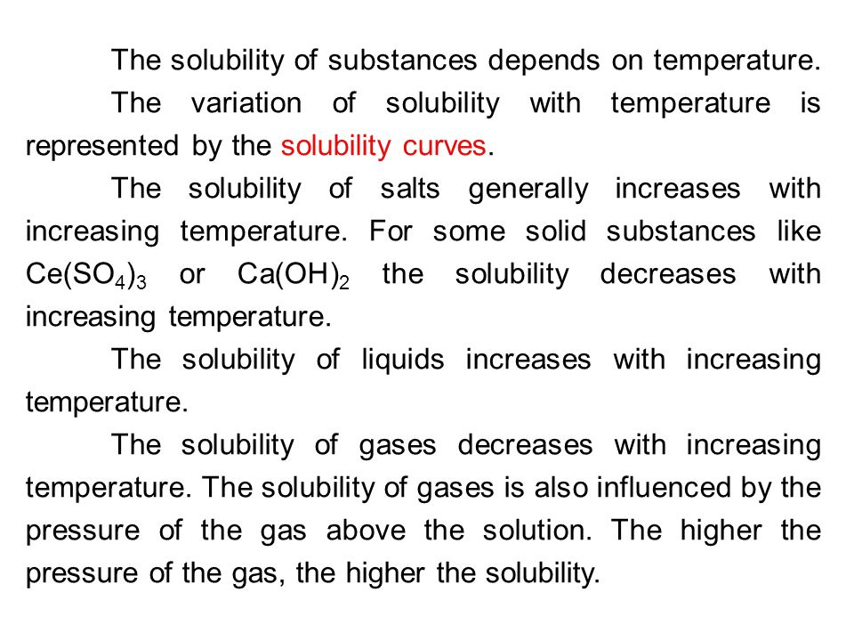The solubility of substances depends on temperature