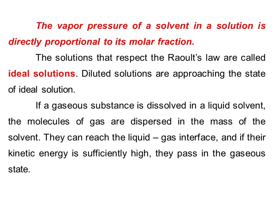 The vapor pressure of a solvent in a solution is directly proportional to its molar fraction.