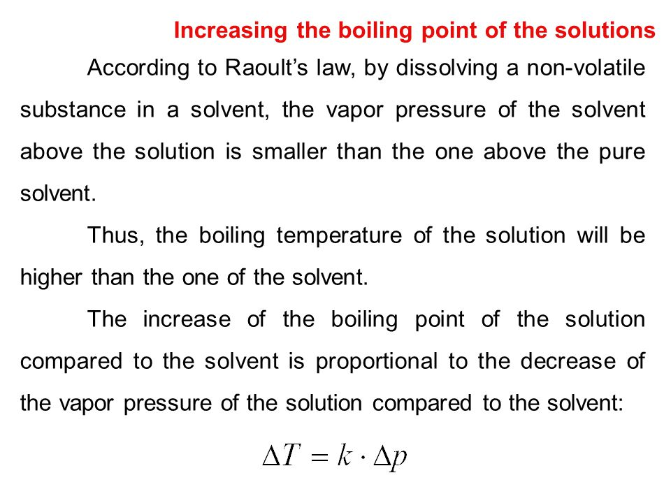 Increasing the boiling point of the solutions