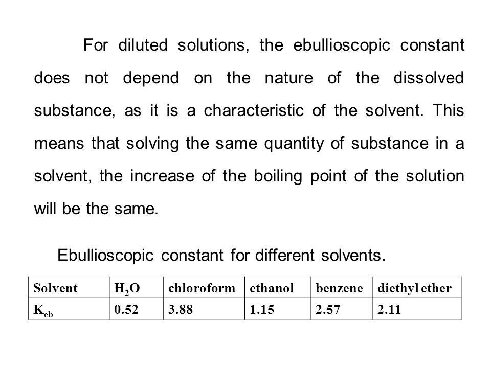 Ebullioscopic constant for different solvents.