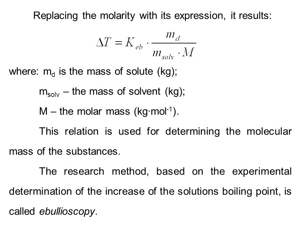 Replacing the molarity with its expression, it results: