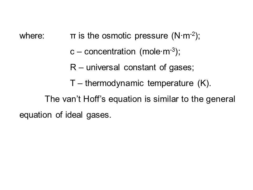where: π is the osmotic pressure (N·m-2);