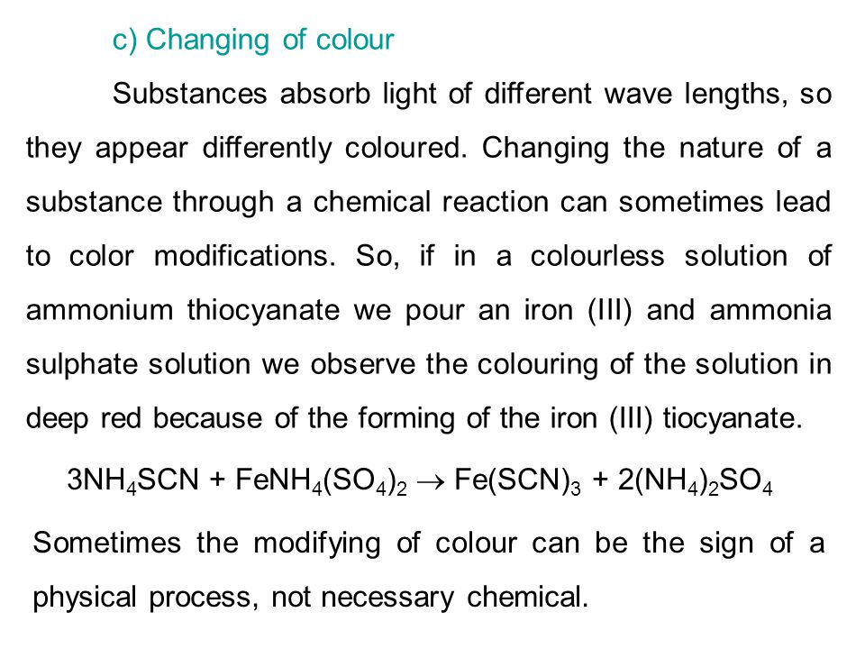c) Changing of colour