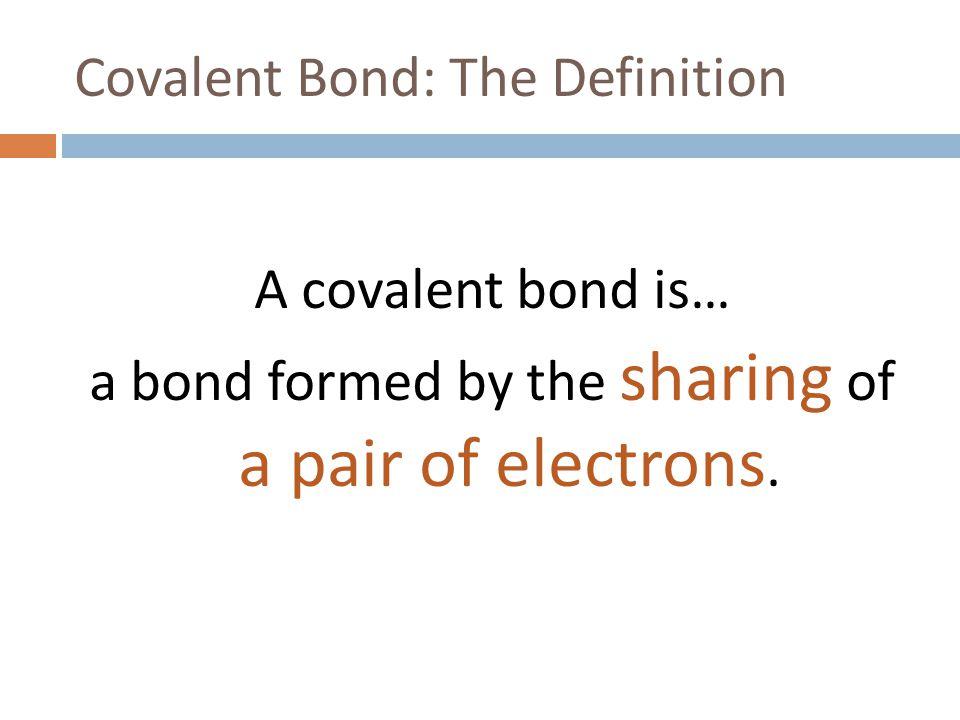 Covalent Bond: The Definition
