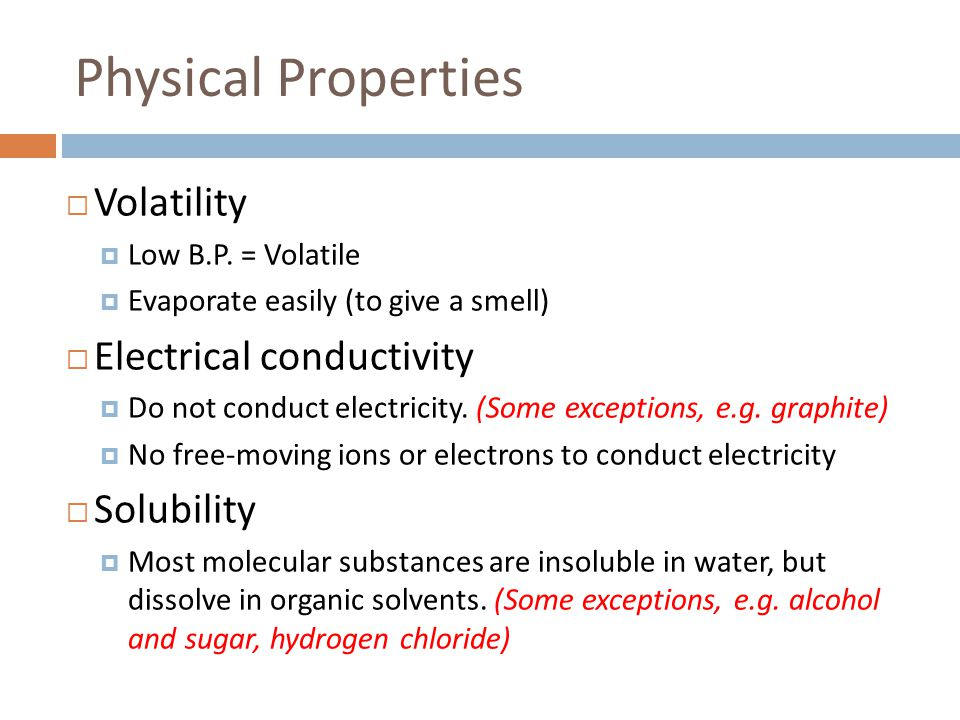 Physical Properties Volatility Electrical conductivity Solubility