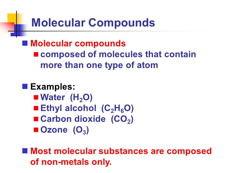 Molecular Compounds Molecular compounds