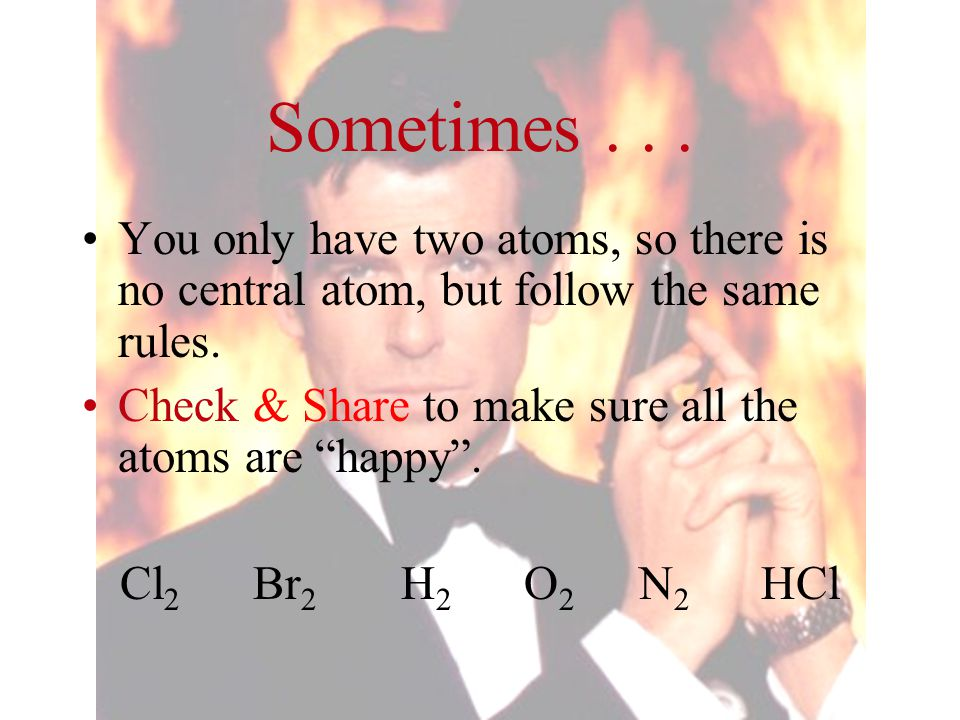 Sometimes . . . You only have two atoms, so there is no central atom, but follow the same rules.