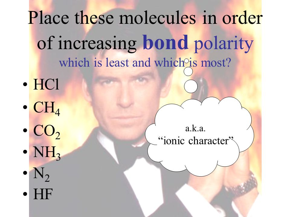 Place these molecules in order of increasing bond polarity which is least and which is most
