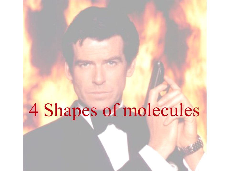 4 Shapes of molecules