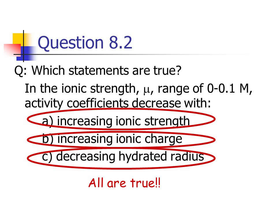 Question 8.2 Q: Which statements are true