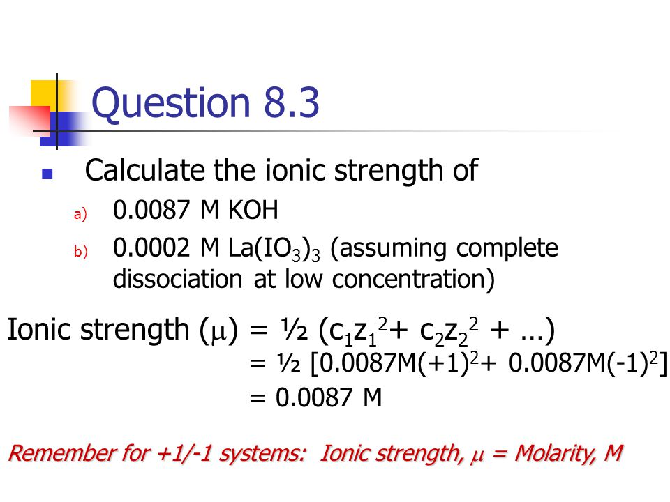 Question 8.3 Calculate the ionic strength of