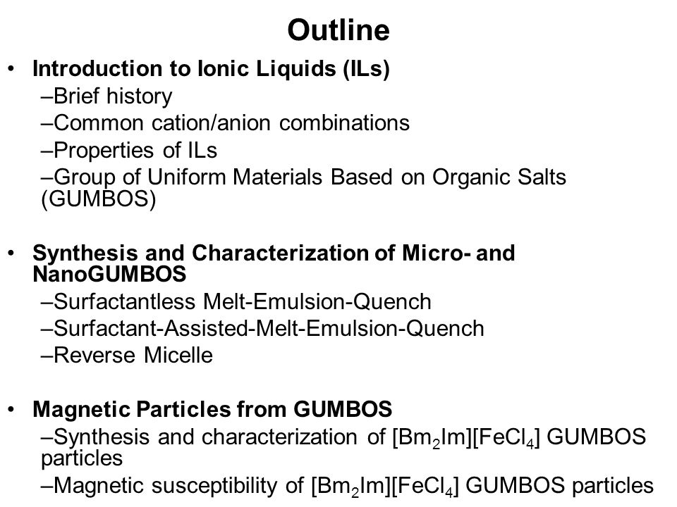 Outline Introduction to Ionic Liquids (ILs) Brief history
