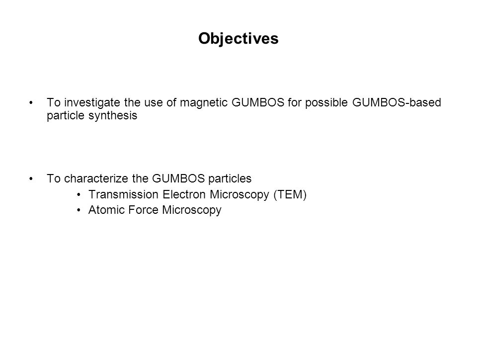 Objectives To investigate the use of magnetic GUMBOS for possible GUMBOS-based particle synthesis. To characterize the GUMBOS particles.