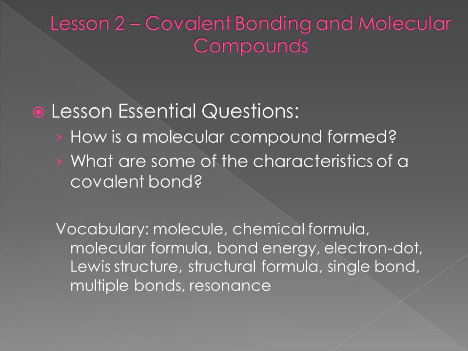 Lesson 2 – Covalent Bonding and Molecular Compounds