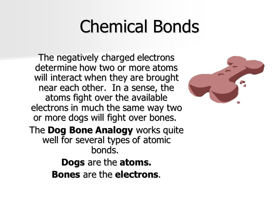Bones are the electrons.